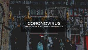 Coronavirus Travel Advice - A Common Sense Guide - Chasing Whereabouts